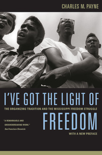 I've Got the Light of Freedom by Charles M. Payne