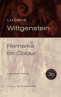 Remarks on Colour, 30th Anniversary Edition by Ludwig Wittgenstein, G. E. M. Anscombe