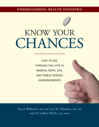 Know Your Chances by Steven Woloshin, Lisa M. Schwartz, H. Gilbert Welch M.D., M.P.H.
