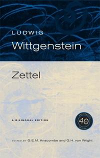 Zettel, 40th Anniversary Edition by Ludwig Wittgenstein, G. E. M. Anscombe, G. H. von Wright