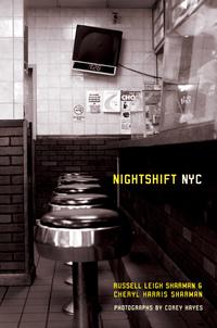 Nightshift NYC by Russell Leigh Sharman, Cheryl Harris Sharman