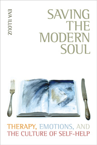 Saving the Modern Soul by Eva Illouz