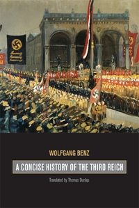 A Concise History of the Third Reich by Wolfgang Benz