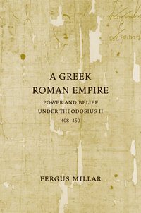 A Greek Roman Empire by Fergus Millar