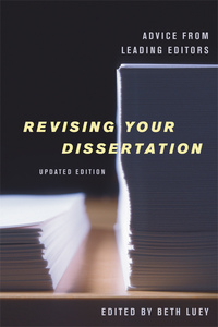 Revising Your Dissertation, Updated Edition by Beth Luey
