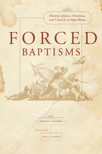 Forced Baptisms by Marina Caffiero