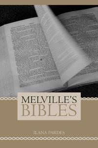 Melville's Bibles by Ilana Pardes