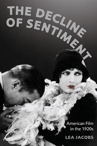 The Decline of Sentiment by Lea Jacobs