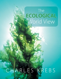 The Ecological World View by Charles Krebs