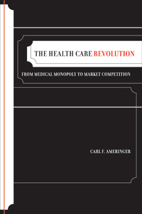 The Health Care Revolution by Carl F. Ameringer