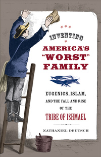 """Inventing America's """"Worst"""" Family by Nathaniel Deutsch"""