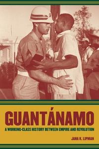 Guantanamo by Jana K. Lipman