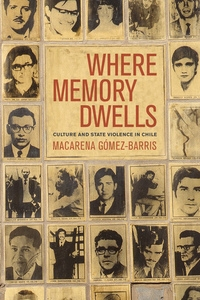 Where Memory Dwells by Macarena Gomez-Barris