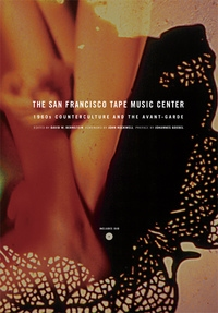 The San Francisco Tape Music Center by David Bernstein