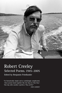 The Collected Poems of Robert Creeley, 1975–2005 by Robert Creeley