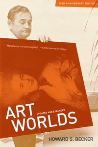 Art Worlds, 25th Anniversary Edition by Howard S. Becker