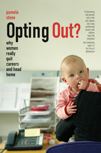 Opting Out? by Pamela Stone
