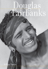 Douglas Fairbanks by Jeffrey Vance, Robert Cushman