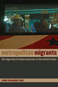 Metropolitan Migrants by Rubén Hernández-León