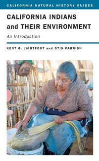 California Indians and Their Environment by Kent Lightfoot, Otis Parrish