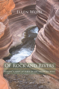 Of Rock and Rivers by Ellen E. Wohl