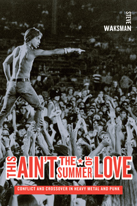 This Ain't the Summer of Love by Steve Waksman