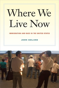 Where We Live Now by John Iceland