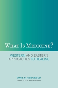 What Is Medicine? by Paul U. Unschuld