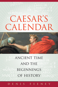 Caesar's Calendar by Denis Feeney