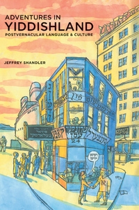 Adventures in Yiddishland by Jeffrey Shandler