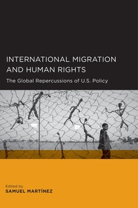 International Migration and Human Rights by Samuel Martinez