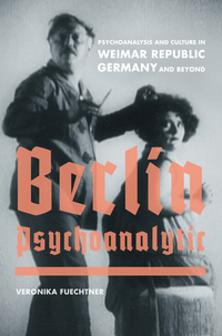Berlin Psychoanalytic by Veronika Fuechtner