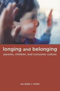 Longing and Belonging by Allison Pugh