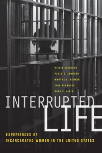 Interrupted Life by Rickie Solinger, Paula C. Johnson, Martha L. Raimon
