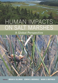 Human Impacts on Salt Marshes by Brian R. Silliman, Mark D. Bertness, Edwin D. Grosholz