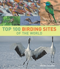 Top 100 Birding Sites of the World by Dominic Couzens