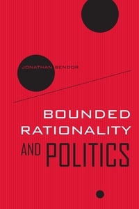 Bounded Rationality and Politics by Jonathan Bendor