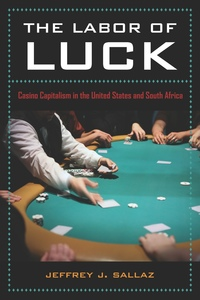 The Labor of Luck by Jeff Sallaz