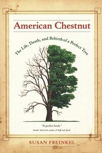 American Chestnut by Susan Freinkel