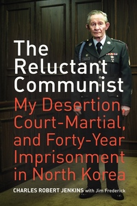 The Reluctant Communist by Charles Robert Jenkins, Jim Frederick