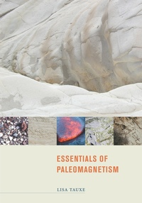 Essentials of Paleomagnetism by Lisa Tauxe