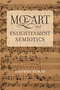 Mozart and Enlightenment Semiotics by Stephen Rumph