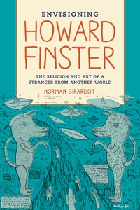 Envisioning Howard Finster by Norman J. Girardot