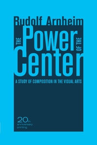 The Power of the Center by Rudolf Arnheim