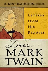 Dear Mark Twain by R. Kent Rasmussen