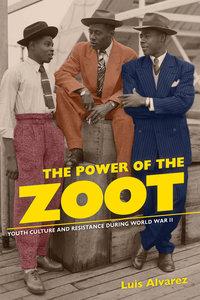 The Power of the Zoot by Luis Alvarez