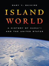 Island World by Gary Y. Okihiro