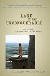 Land of the Unconquerable by Jennifer Heath, Ashraf Zahedi