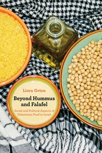Beyond Hummus and Falafel by Liora Gvion