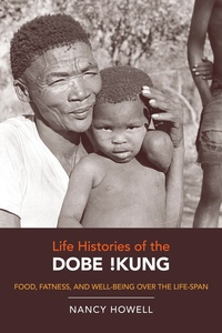 Life Histories of the Dobe !Kung by Nancy Howell